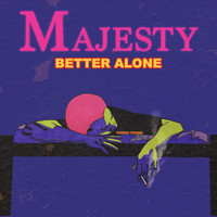 Majesty - Better Alone