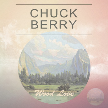 Chuck Berry - Wood Love
