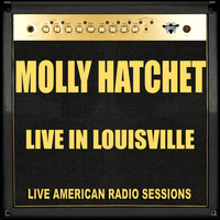 Molly Hatchet - Live in Louisville (Live)