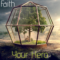 Faith - Your Hero