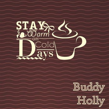 Buddy Holly - Stay Warm On Cold Days