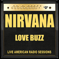 Nirvana - Love Buzz (Live)