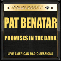 Pat Benatar - Promises in the Dark (Live)