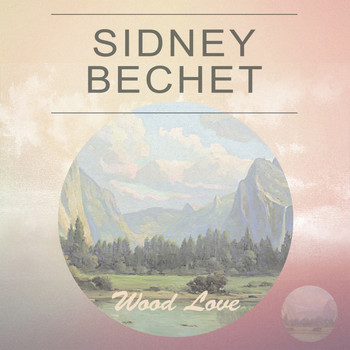 Sidney Bechet - Wood Love