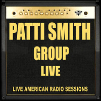 Patti Smith Group - Patti Smith Group - Live