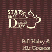 Bill Haley & His Comets - Stay Warm On Cold Days