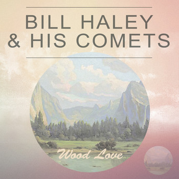 Bill Haley & His Comets - Wood Love