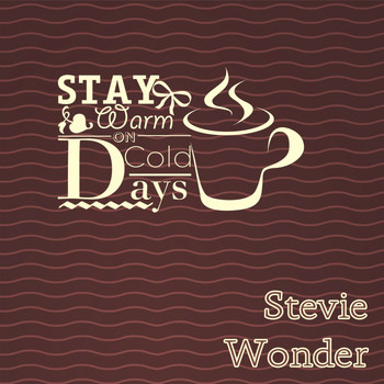 Stevie Wonder - Stay Warm On Cold Days