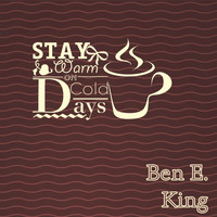 Ben E. King - Stay Warm On Cold Days
