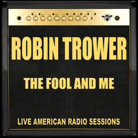 Robin Trower - The Fool and Me (Live)