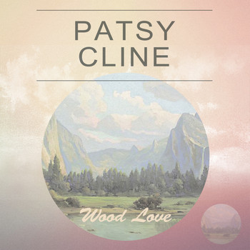 Patsy Cline - Wood Love