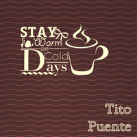 Tito Puente - Stay Warm On Cold Days
