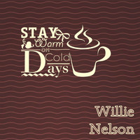 Willie Nelson - Stay Warm On Cold Days