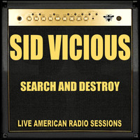Sid Vicious - Search and Destroy (Live)