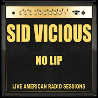 Sid Vicious - No Lip (Live)
