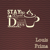 Louis Prima - Stay Warm On Cold Days