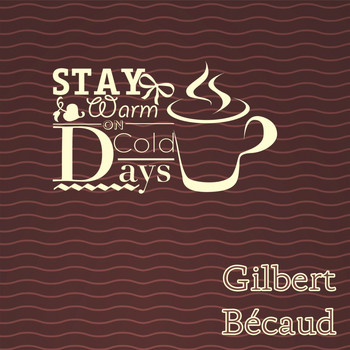 Gilbert Bécaud - Stay Warm On Cold Days
