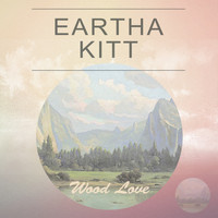 Eartha Kitt - Wood Love