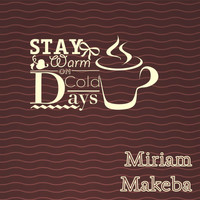 Miriam Makeba - Stay Warm On Cold Days