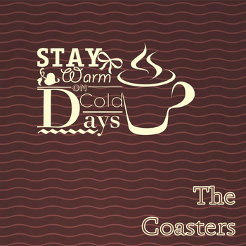 The Coasters - Stay Warm On Cold Days