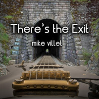 Mike Villet - There's the Exit