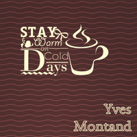 Yves Montand - Stay Warm On Cold Days