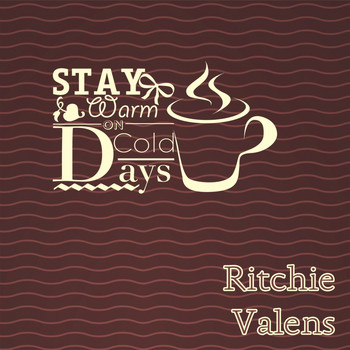 Ritchie Valens - Stay Warm On Cold Days