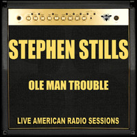 Stephen Stills - Ole Man Trouble (Live)