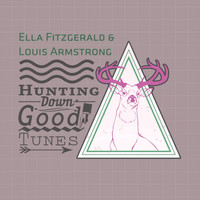 Ella Fitzgerald, Louis Armstrong - Hunting Down Good Tunes