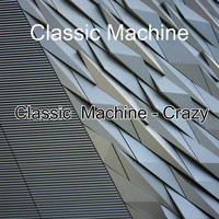 Classic Machine / - Crazy