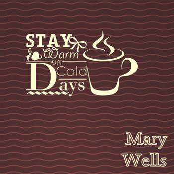 Mary Wells - Stay Warm On Cold Days