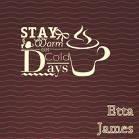Etta James - Stay Warm On Cold Days
