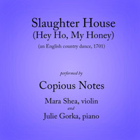 Copious Notes - Slaughter House (Hey Ho, My Honey)