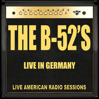 The B-52's - Live in Germany (Live)
