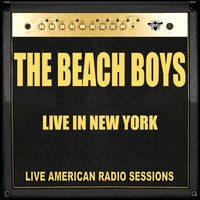 The Beach Boys - Live in New York (Live)