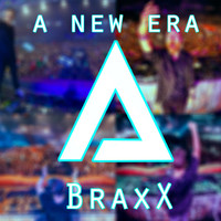 BraxX / - A New Era