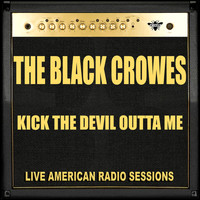 The Black Crowes - Kick the Devil Outta Me (Live)