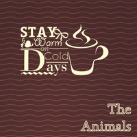 The Animals - Stay Warm On Cold Days