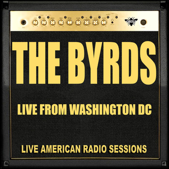The Byrds - Live From Washington (Live)