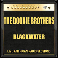 The Doobie Brothers - Blackwater (Live)