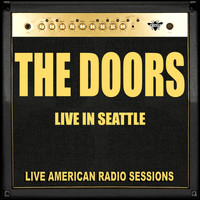 The Doors - Live in Seattle (Live)