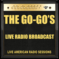 The Go-Go's - Live Radio Broadcast (Live)