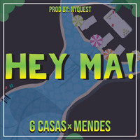 G Casas & Mendes - Hey Ma! (Explicit)