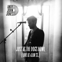 Andy John Jones - Just as the Dogs Howl