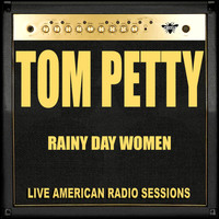 Tom Petty - Rainy Day Women (Live)