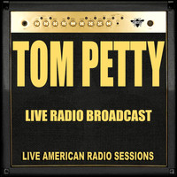 Tom Petty - Live Radio Broadcast (Live)
