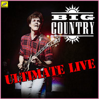 Big Country - Big Country - Ultimate Live (Live)