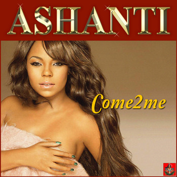 Ashanti - Come 2 Me