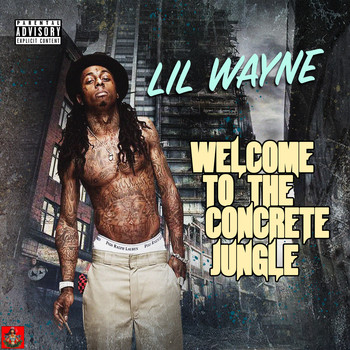 Lil Wayne - Welcome To The Concrete Jungle