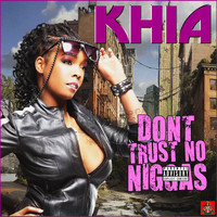 Khia - Don't Trust No Niggas (Explicit)